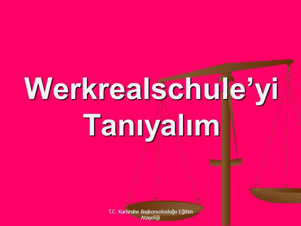 T.C. Karlsruhe Başkonsolosluğu Eğitim Ataşeliği Werkrealschule'yi Tanıyalım