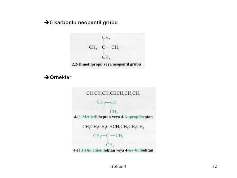 Bölüm 412  5 karbonlu neopentil grubu  Örnekler