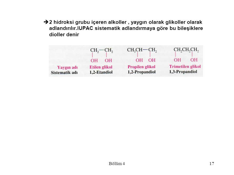 Bölüm 417  2 hidroksi grubu içeren alkoller, yaygın olarak glikoller olarak adlandırılır.IUPAC sistematik adlandırmaya göre bu bileşiklere dioller de