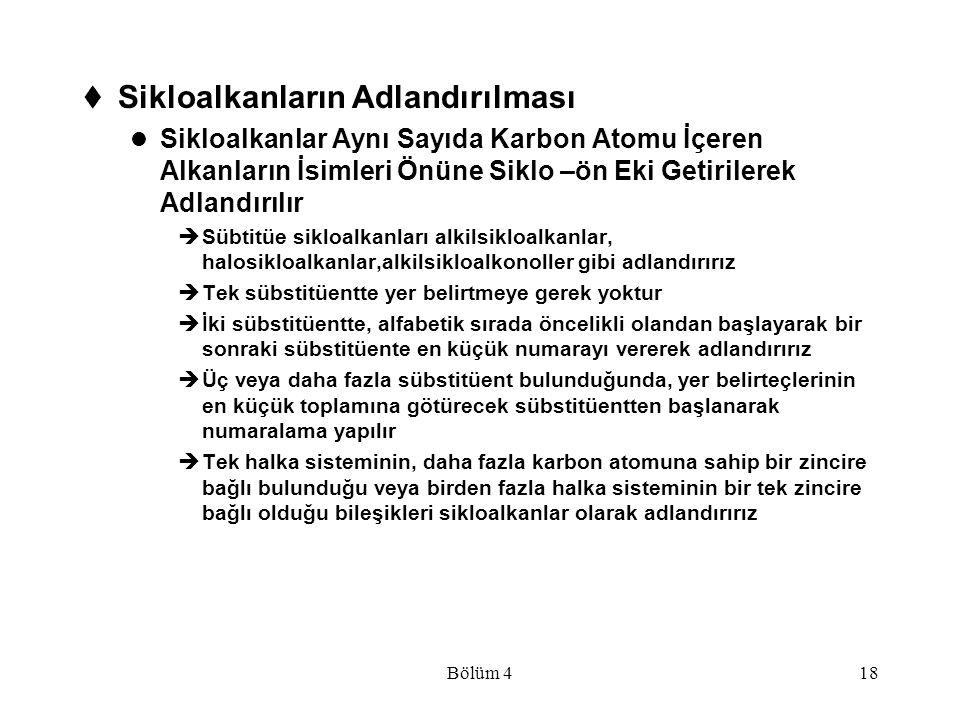Bölüm 418  Sikloalkanların Adlandırılması Sikloalkanlar Aynı Sayıda Karbon Atomu İçeren Alkanların İsimleri Önüne Siklo –ön Eki Getirilerek Adlandırı