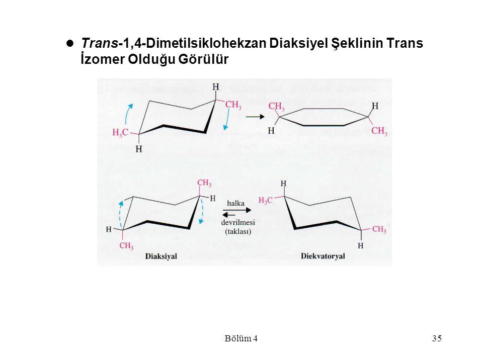 Bölüm 435 Trans-1,4-Dimetilsiklohekzan Diaksiyel Şeklinin Trans İzomer Olduğu Görülür