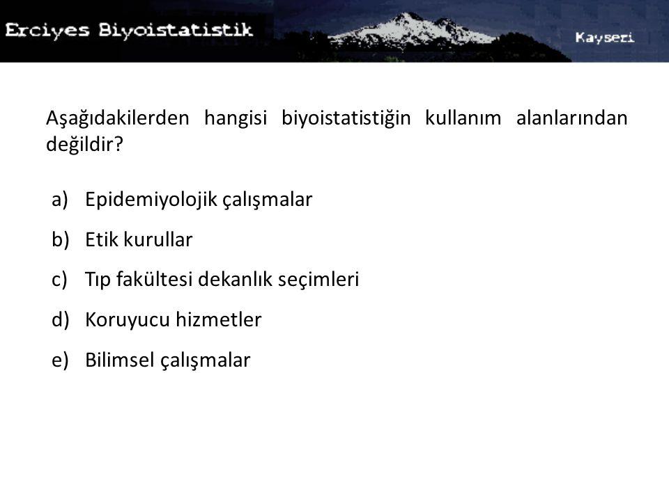 Aşağıdakilerden hangisi biyoistatistiğin kullanım alanlarından değildir.