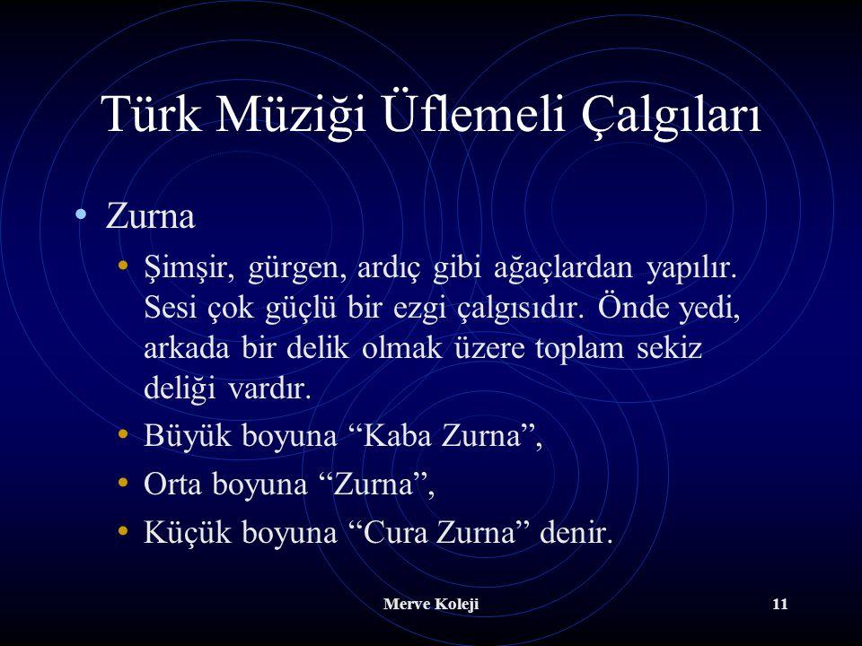Merve Koleji10 Zil Türklerin etkisiyle batı orkestralarına girmiştir. Birbirine çarpılmak suretiyle çalınır. Bunun yanı sıra orkestralarda davul tokma