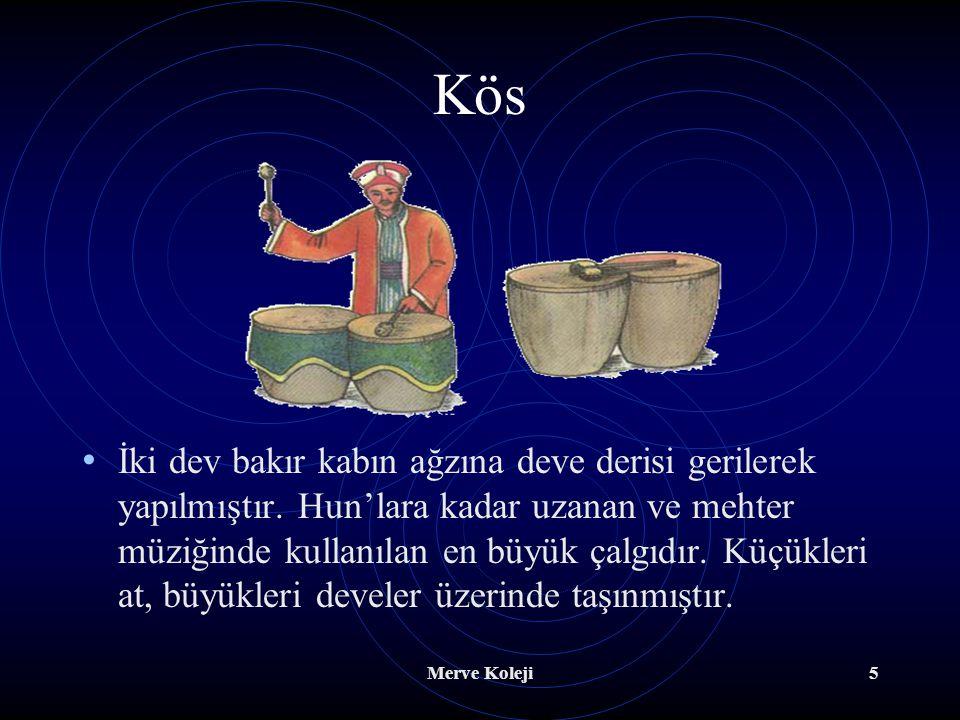 Merve Koleji4 Türk Müziği Vurmalı Çalgıları Davul Türklerin en eski çalgılarındandır. İplerle iki yüzüne deri gerilmiş, silindir şeklinde tahta bir ka