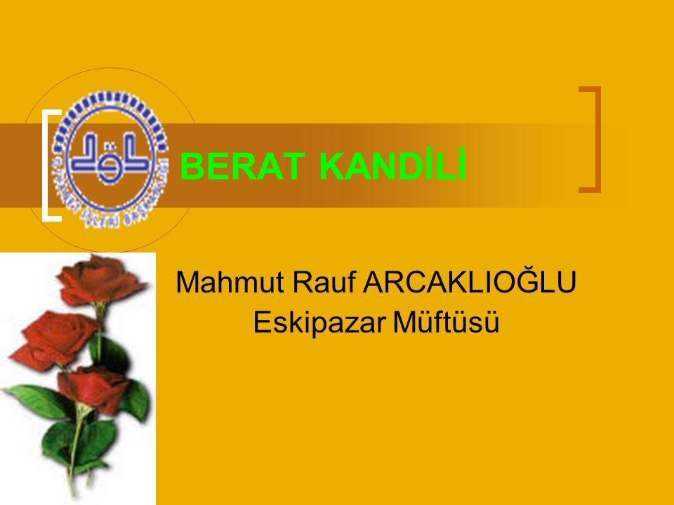 BERAT KANDİLİ Mahmut Rauf ARCAKLIOĞLU Eskipazar Müftüsü