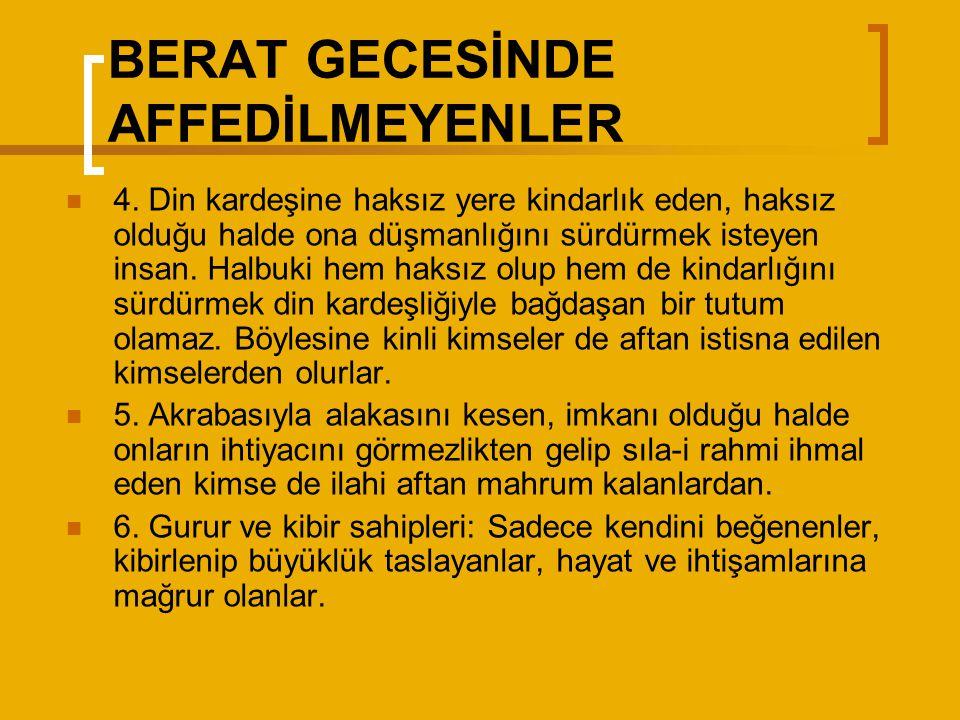 BERAT GECESİNDE AFFEDİLMEYENLER 4.