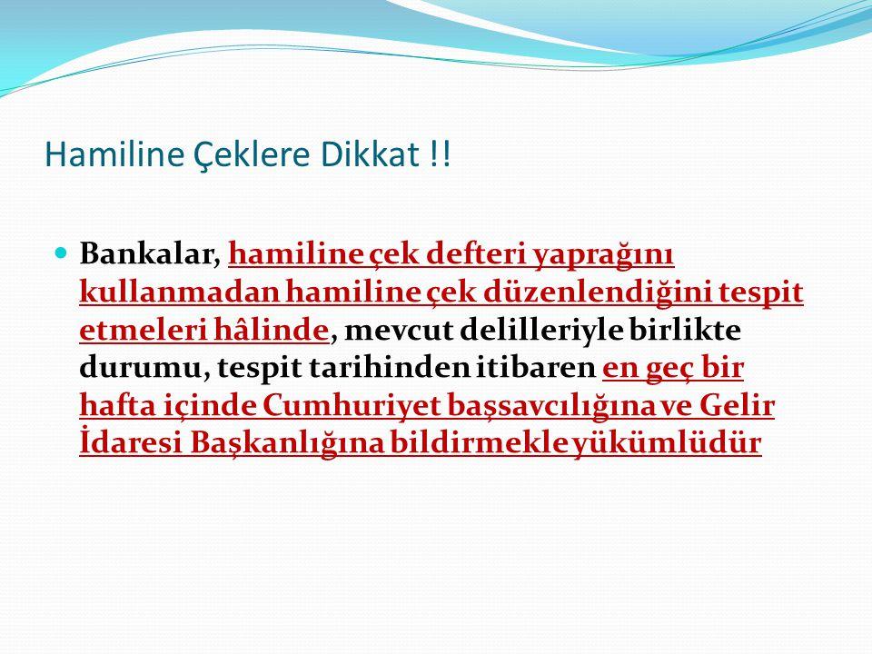 Hamiline Çeklere Dikkat !.