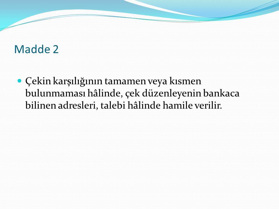 Madde 7 Ceza Hükümleri Hamiline çek defteri yaprağını kullanmadan hamiline çek düzenleyen kişi, bu aykırılığı içeren her bir çekle ilgili olarak, bir yıla kadar hapis cezası ile cezalandırılır.