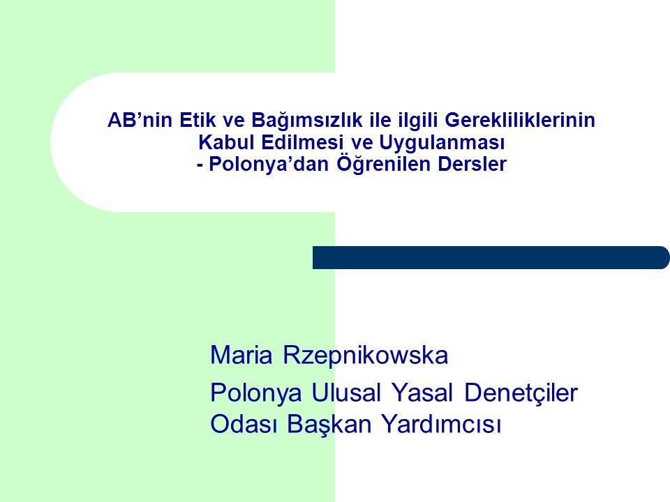 Polonya'da Avrupa Komisyonu Tavsiyelerinin Uygulanmasında Kaydedilen İlerleme Polonya'da, aşağıdaki sebeplerden dolayı, onaylı denetçilerin bağımsızlığı ile ilgili Avrupa Komisyonu Tavsiyelerinin uygulanmasına yönelik hiçbir adım atılmamıştır:  Tavsiyeler 16 Mayıs 2002 tarihinde yayınlanmıştır ve o zaman Polonya bir Üye devlet değildi  Muhasebe Kanununda ve Onaylı Denetçiler Kanununda yapılan yeni değişiklikler,  Düzenleyici kurumun yeni değişiklikleri uygulamaya koymadaki isteksizliği  30 Haziran 2002 tarihinde yapılan Olağanüstü Ulusal Denetçiler Toplantısında yeni Denetim Etik Kuralları kabul edilmiştir (Muhasebe Kanununda ve Onaylı Denetçiler Kanununda yapılan değişiklikler değişimi gerektirmiştir – Tavsiyelere göre değişiklikler yapmak için zaman yoktu)  Etik Kurallarında hüküm bulunmayan durumlarda, bağımsızlık konusunda ilke esaslı yaklaşıma izin veren IFAC Etik Kuralları geçerli.