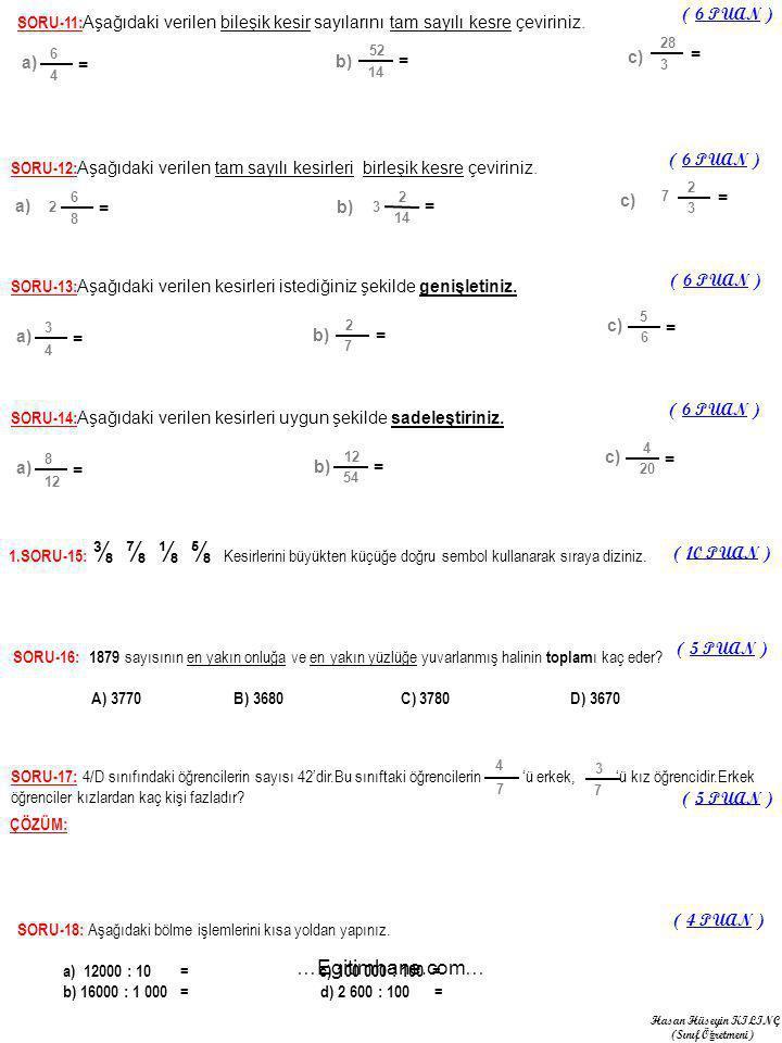 SORU-11: Aşağıdaki verilen bileşik kesir sayılarını tam sayılı kesre çeviriniz.