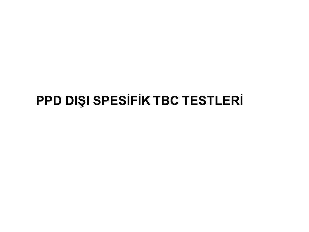 PPD DIŞI SPESİFİK TBC TESTLERİ