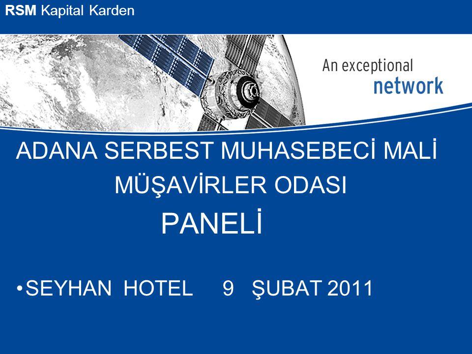 Presentation Subject Header RSM Kapital Karden ADANA SERBEST MUHASEBECİ MALİ MÜŞAVİRLER ODASI PANELİ SEYHAN HOTEL 9 ŞUBAT 2011
