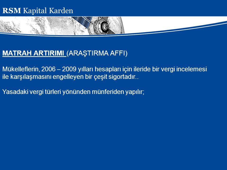 Presentation Subject Header MATRAH ARTIRIMI (ARAŞTIRMA AFFI) Mükelleflerin, 2006 – 2009 yılları hesapları için ileride bir vergi incelemesi ile karşıl