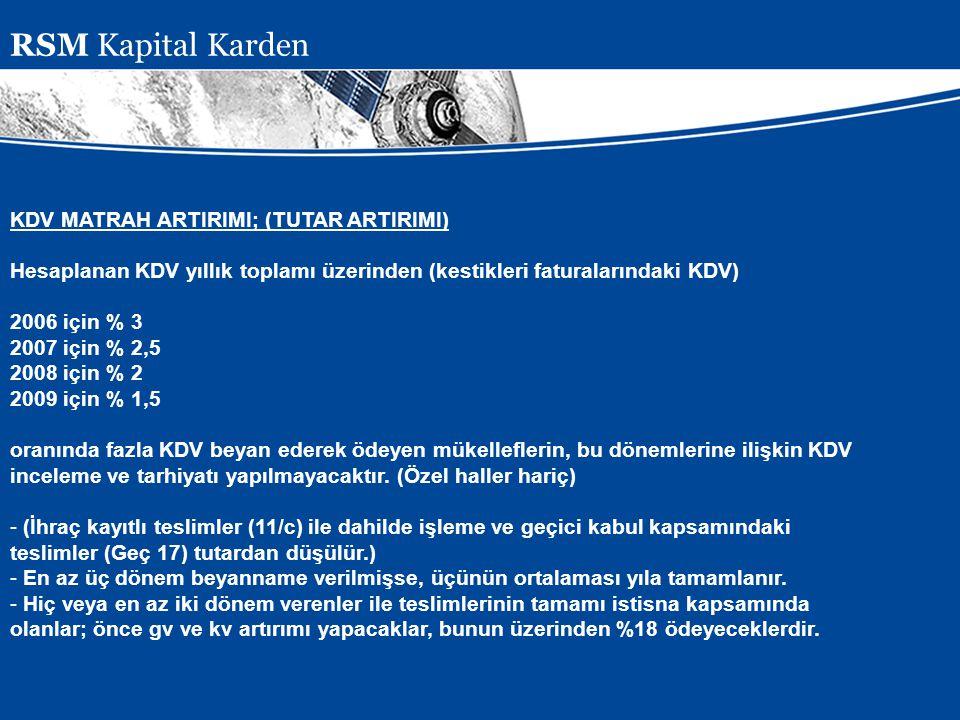 Presentation Subject Header KDV MATRAH ARTIRIMI; (TUTAR ARTIRIMI) Hesaplanan KDV yıllık toplamı üzerinden (kestikleri faturalarındaki KDV) 2006 için %