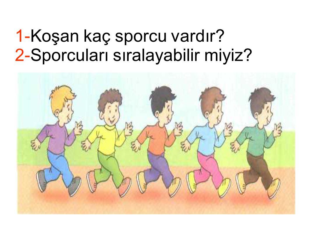 1-Koşan kaç sporcu vardır? 2-Sporcuları sıralayabilir miyiz?