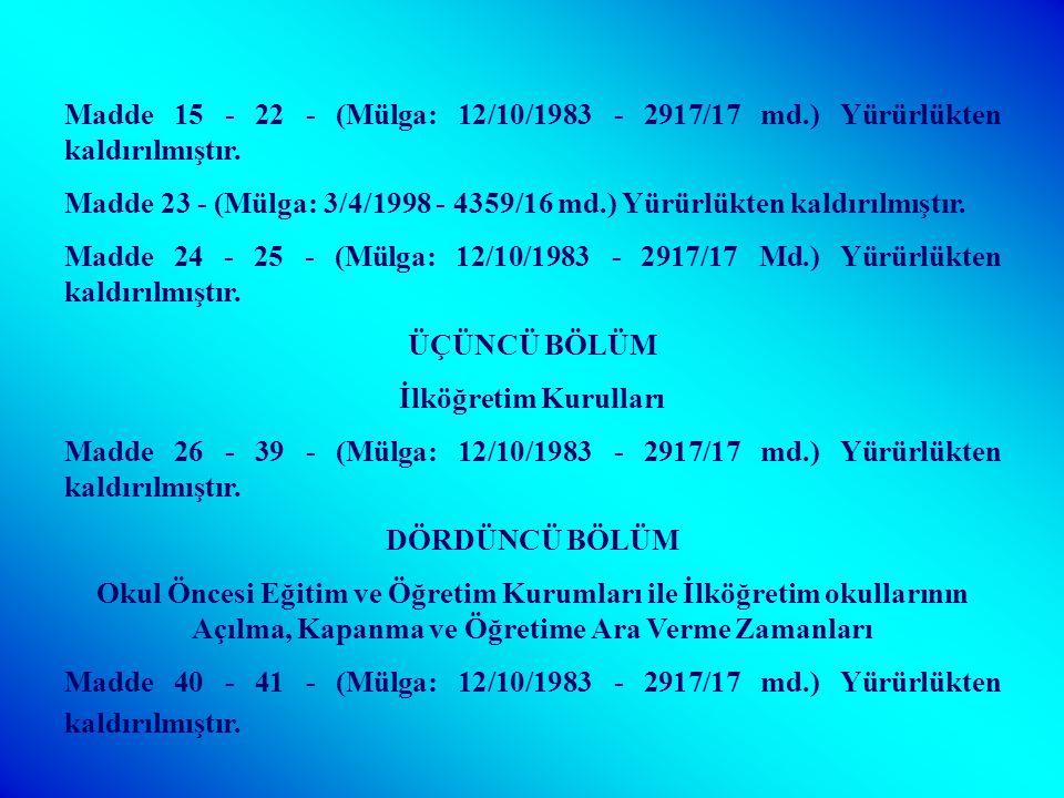 İKİNCİ BÖLÜM İlde İlköğretim Görevlileri Madde 14 - (Değişik: 12/10/1983 - 2917 /4 md.) (Değişik: 16/08/1997 - 4306 K/9 md.) Büyüklüğüne, anasınıfları