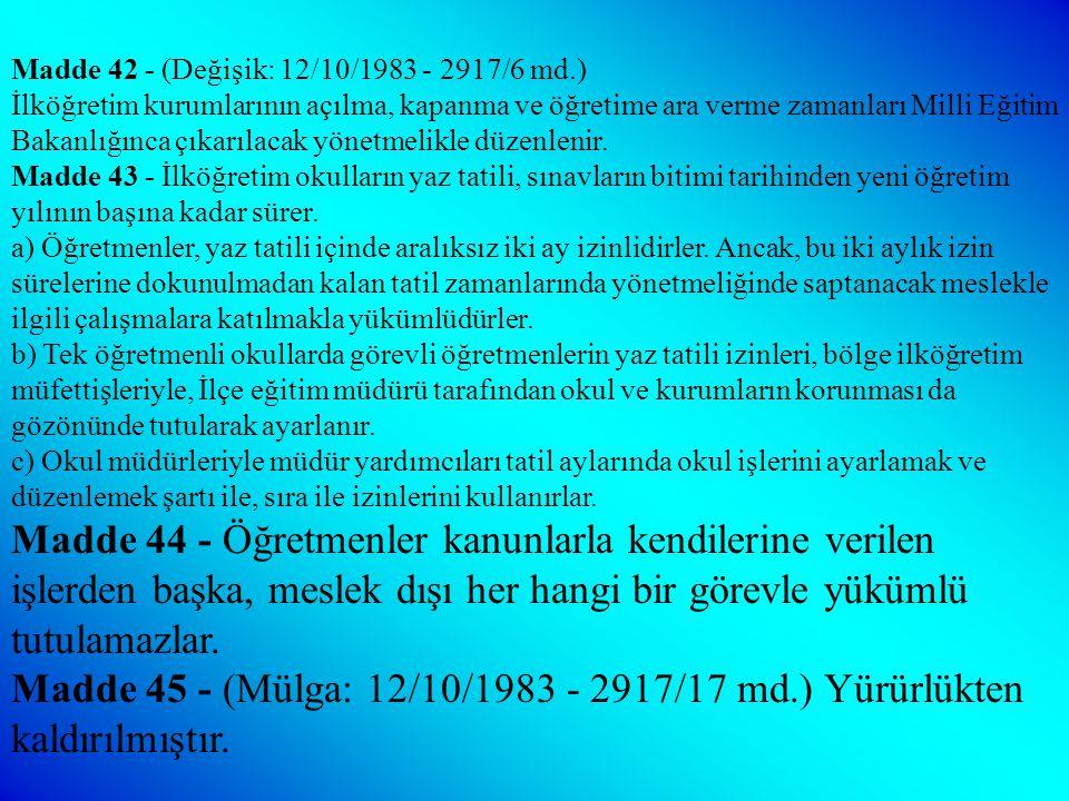 Madde 15 - 22 - (Mülga: 12/10/1983 - 2917/17 md.) Yürürlükten kaldırılmıştır. Madde 23 - (Mülga: 3/4/1998 - 4359/16 md.) Yürürlükten kaldırılmıştır. M