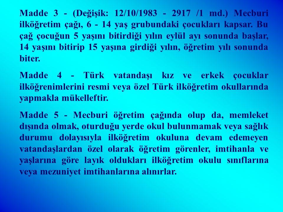 Genel Hükümler Madde 1 - İlköğretim, kadın erkek bütün Türklerin milli gayelere uygun olarak bedeni, zihni ve ahlaki gelişmelerine ve yetişmelerine hi