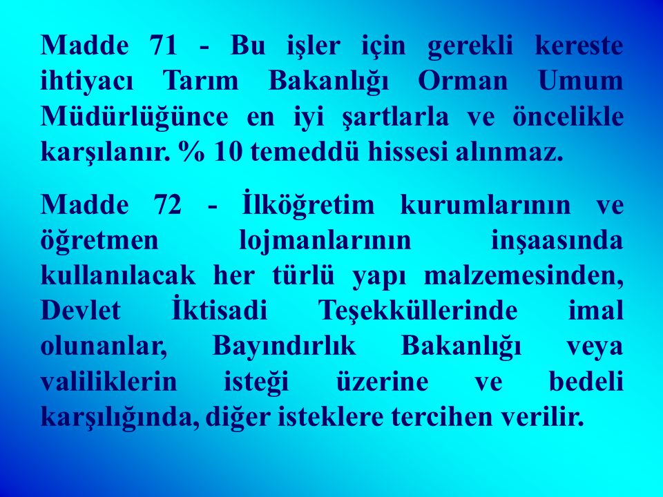 SEKİZİNCİ BÖLÜM İlköğretim okulu Yapımı ve Donatımı İşleri Madde 69 - (Mülga: 14/6/1973 - 1739/61 md.) Yürürlükten kaldırılmıştır. Madde 70 - Köy okul