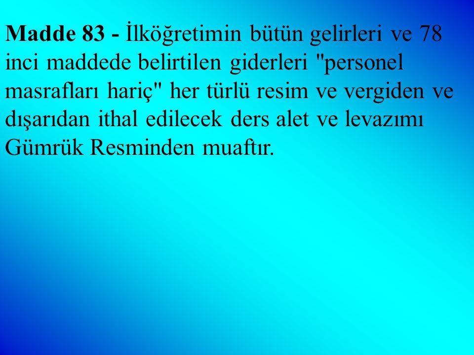 Madde 82 - (Değişik :(12/10/1983-2917/16.