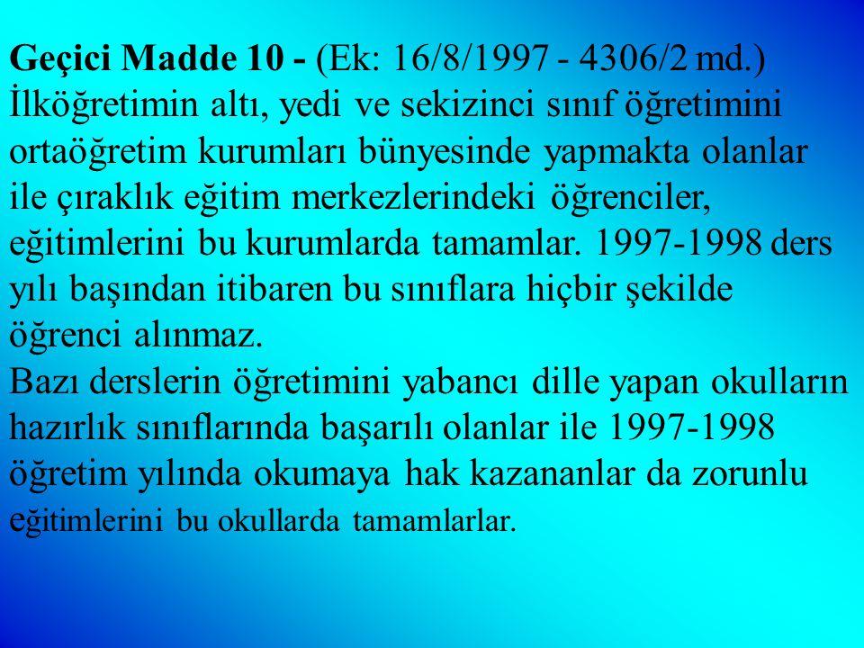 Geçici Madde 8 - (Ek: 12/10/1983 - 2917/18 md.) Anaokulları ve anasınıfları için yeterli miktarda yükseköğrenim görmüş öğretmen bulunamaması halinde,