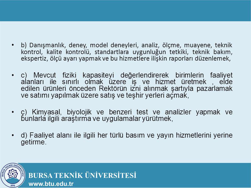 YÖNETİM ORGANI Üniversitenin Yönetim Kurulu, İşletmenin de Yönetim Kuruludur.