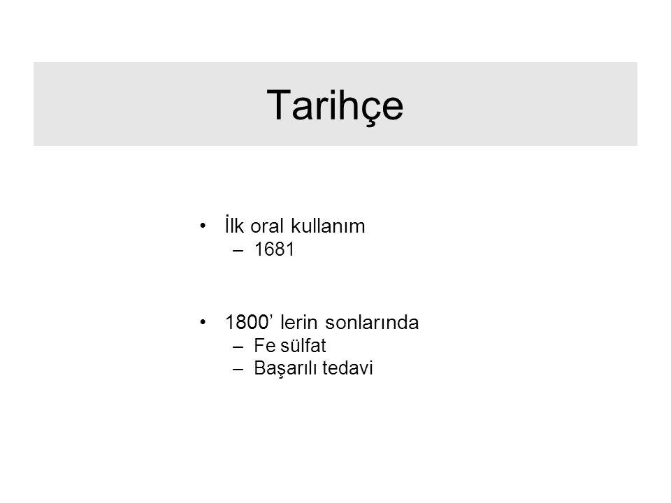 Tarihçe İlk oral kullanım –1681 1800' lerin sonlarında –Fe sülfat –Başarılı tedavi
