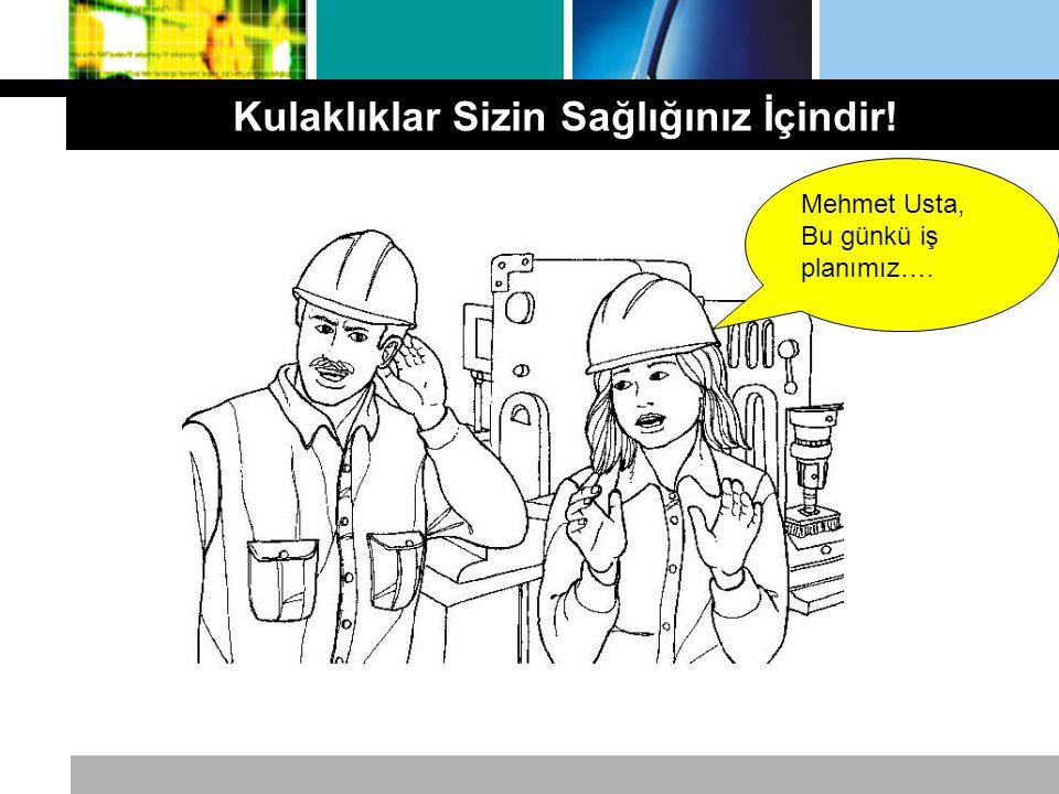 Mehmet Usta, Bu günkü iş planımız…. Kulaklıklar Sizin Sağlığınız İçindir!