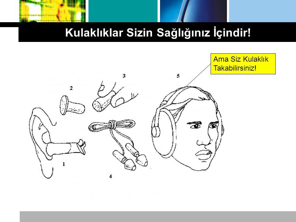 Ama Siz Kulaklık Takabilirsiniz! Kulaklıklar Sizin Sağlığınız İçindir!