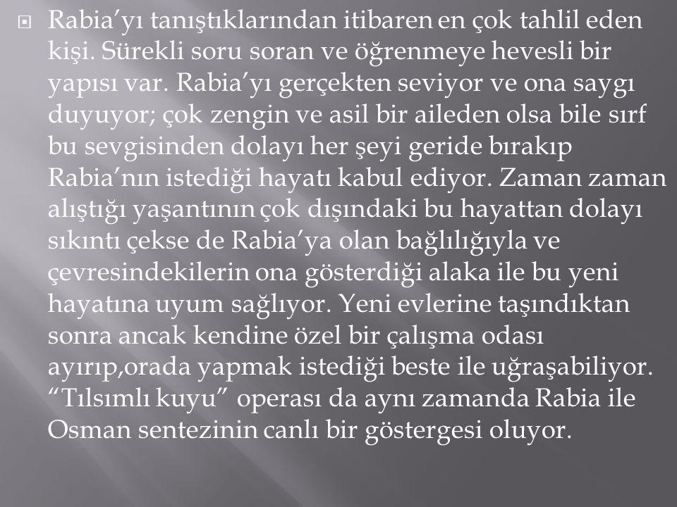  Rabia'yı tanıştıklarından itibaren en çok tahlil eden kişi.
