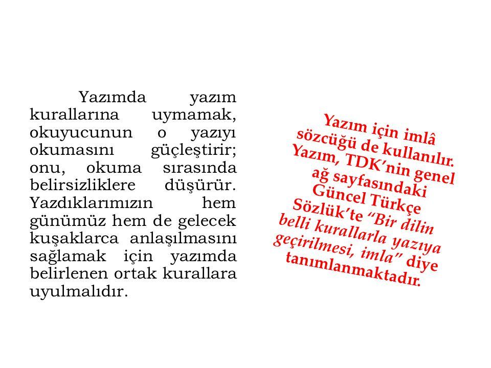 KAYNAK http://www.tdk.gov.tr/ Şükrü Halûk Akalın, Vahit Türk, Süer Eker, Sema Aslan Demir, Türk Dili I, Anadolu Üniversitesi Yayınları, Eskişehir, 2012.
