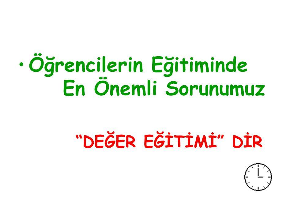 """Öğrencilerin Eğitiminde En Önemli Sorunumuz """"DEĞER EĞİTİMİ"""" DİR"""