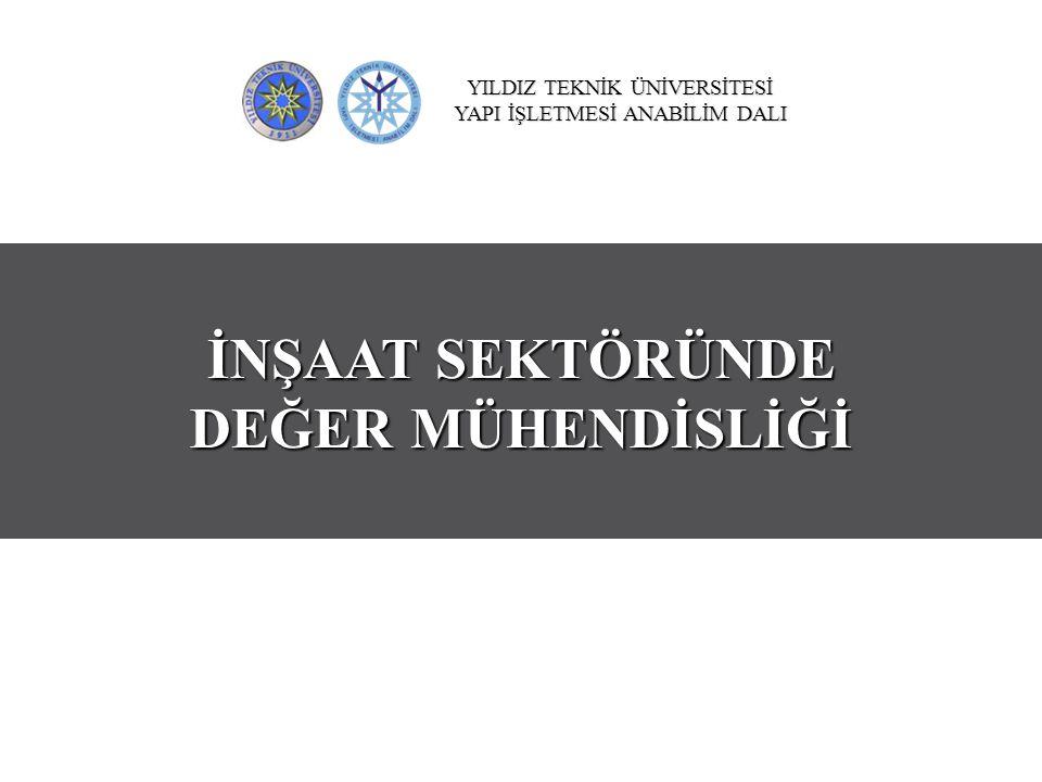DM AŞAMALARI İnşaat Sektöründe Değer Mühendisliği 6.