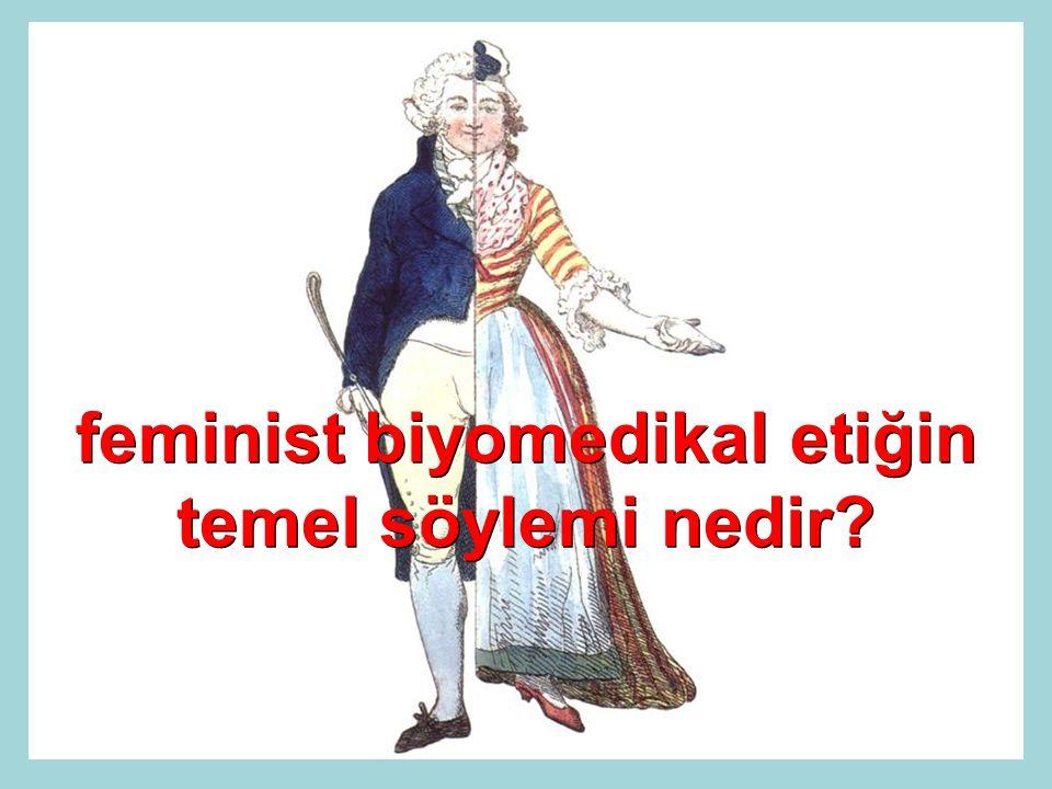feminist biyomedikal etiğin temel söylemi nedir?
