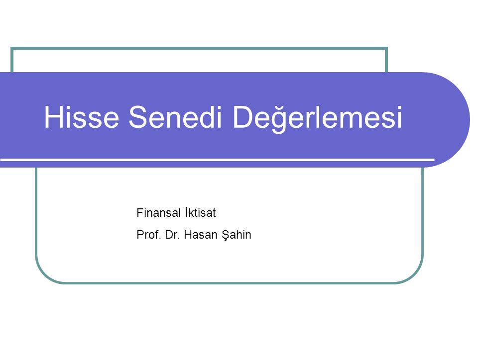 Hisse Senedi Değerlemesi Finansal İktisat Prof. Dr. Hasan Şahin
