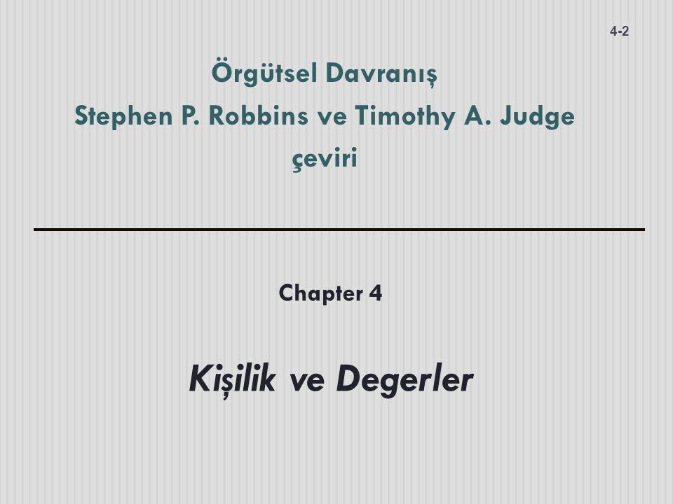 Örgütsel Davranış Stephen P. Robbins ve Timothy A. Judge çeviri 4-2 Chapter 4 Kişilik ve Degerler