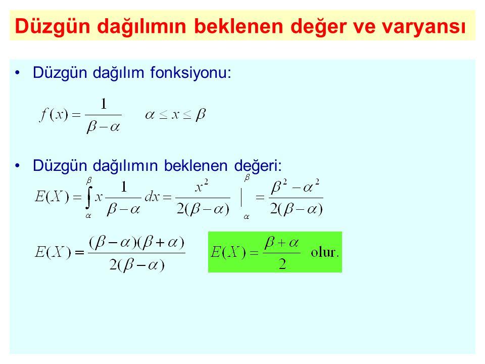 Düzgün dağılımın beklenen değer ve varyansı Düzgün dağılım fonksiyonu: Düzgün dağılımın beklenen değeri: