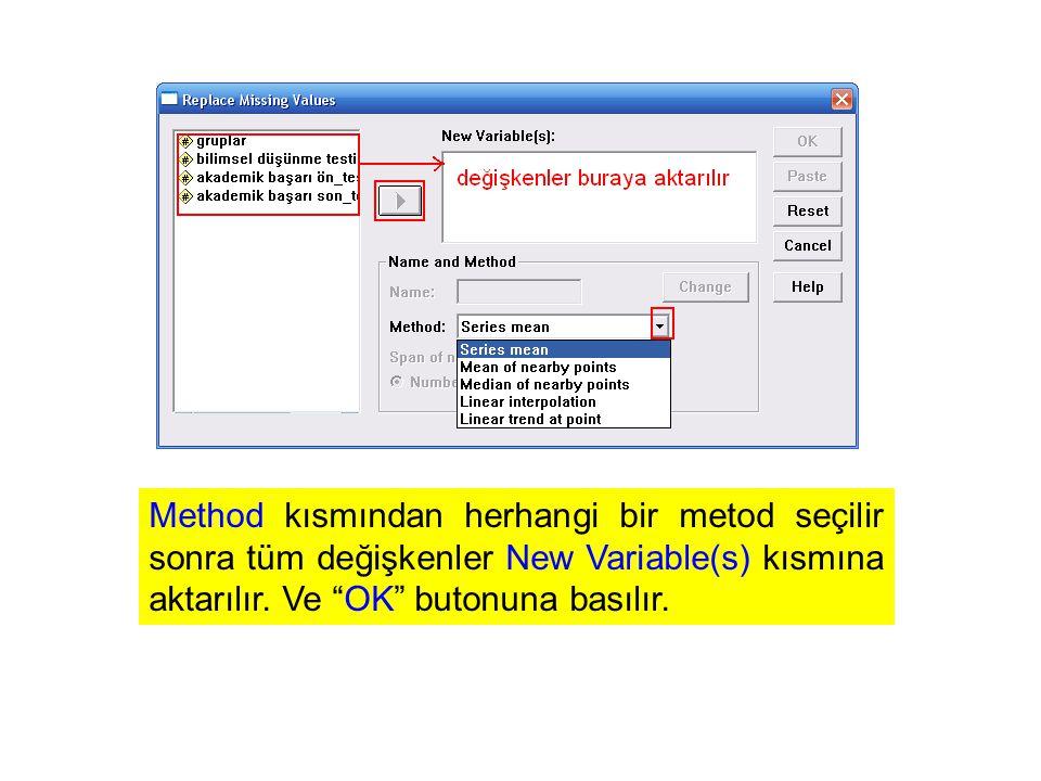 Method kısmından herhangi bir metod seçilir sonra tüm değişkenler New Variable(s) kısmına aktarılır.