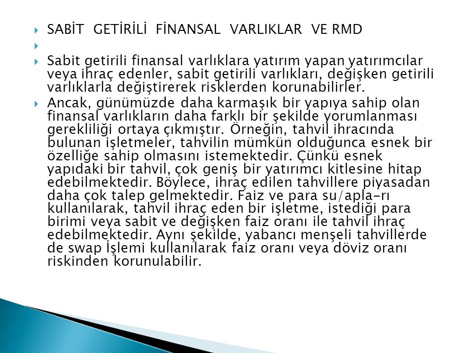  SABİT GETİRİLİ FİNANSAL VARLIKLAR VE RMD   Sabit getirili finansal varlıklara yatırım yapan yatırımcılar veya ihraç edenler, sabit getirili varlık