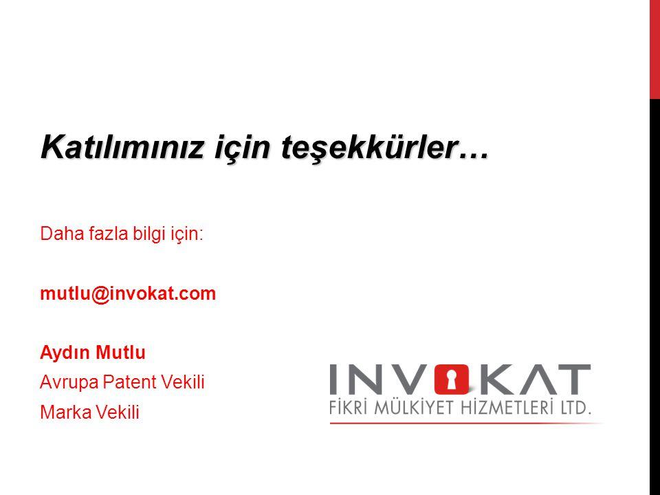 Katılımınız için teşekkürler… Daha fazla bilgi için: mutlu@invokat.com Aydın Mutlu Avrupa Patent Vekili Marka Vekili