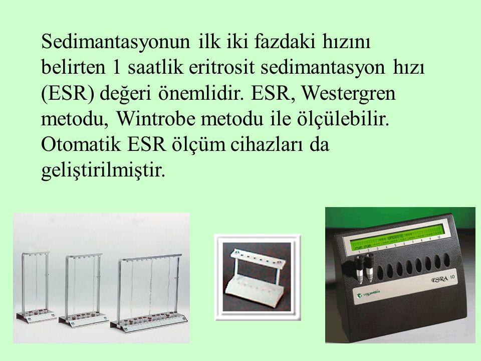 13 Sedimantasyonun ilk iki fazdaki hızını belirten 1 saatlik eritrosit sedimantasyon hızı (ESR) değeri önemlidir. ESR, Westergren metodu, Wintrobe met