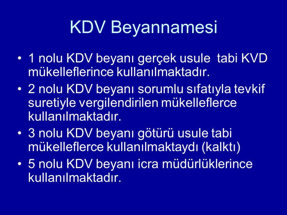 KDV Beyannamesi 1 nolu KDV beyanı gerçek usule tabi KVD mükelleflerince kullanılmaktadır. 2 nolu KDV beyanı sorumlu sıfatıyla tevkif suretiyle vergile
