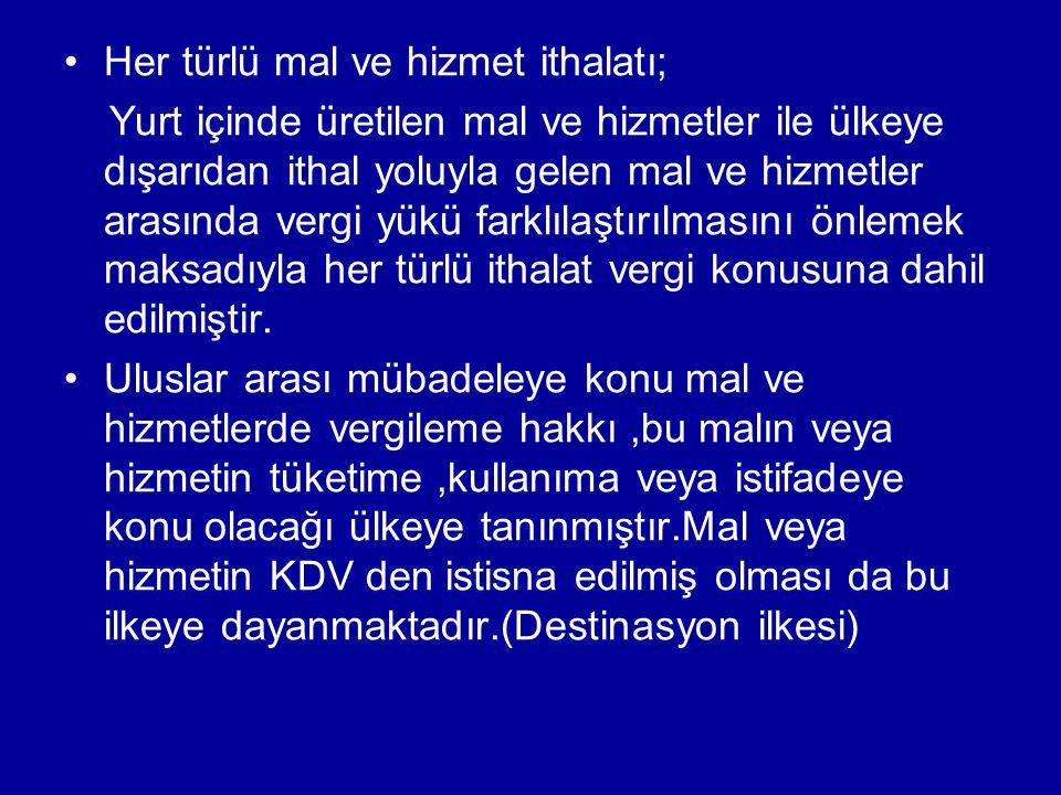 Hizmet İthali;Hizmetin Türkiye'de yapılmasını veya hizmetten Türkiye'de faydalanılmasını ifade eder.