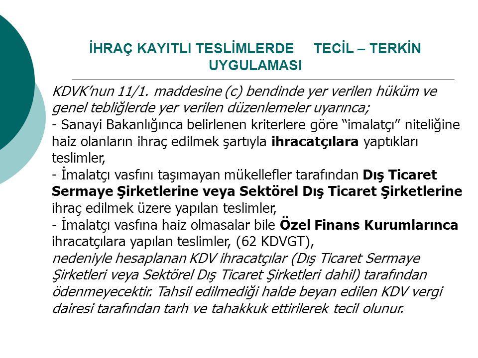 İHRAÇ KAYITLI TESLİMLERDE TECİL – TERKİN UYGULAMASI KDVK'nun 11/1.