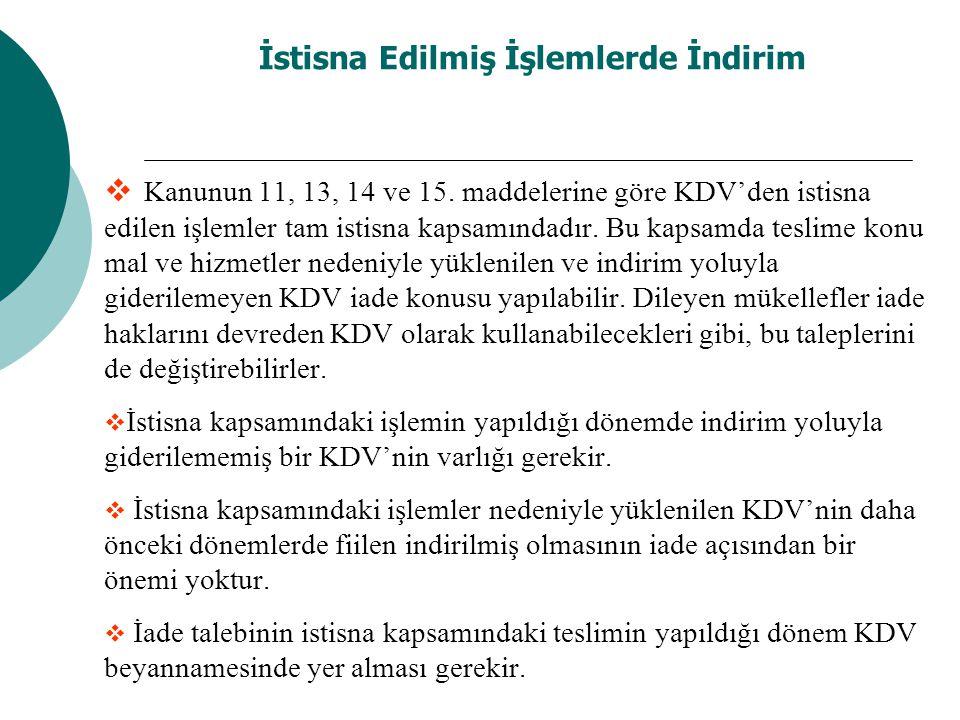 İstisna Edilmiş İşlemlerde İndirim  Kanunun 11, 13, 14 ve 15. maddelerine göre KDV'den istisna edilen işlemler tam istisna kapsamındadır. Bu kapsamda