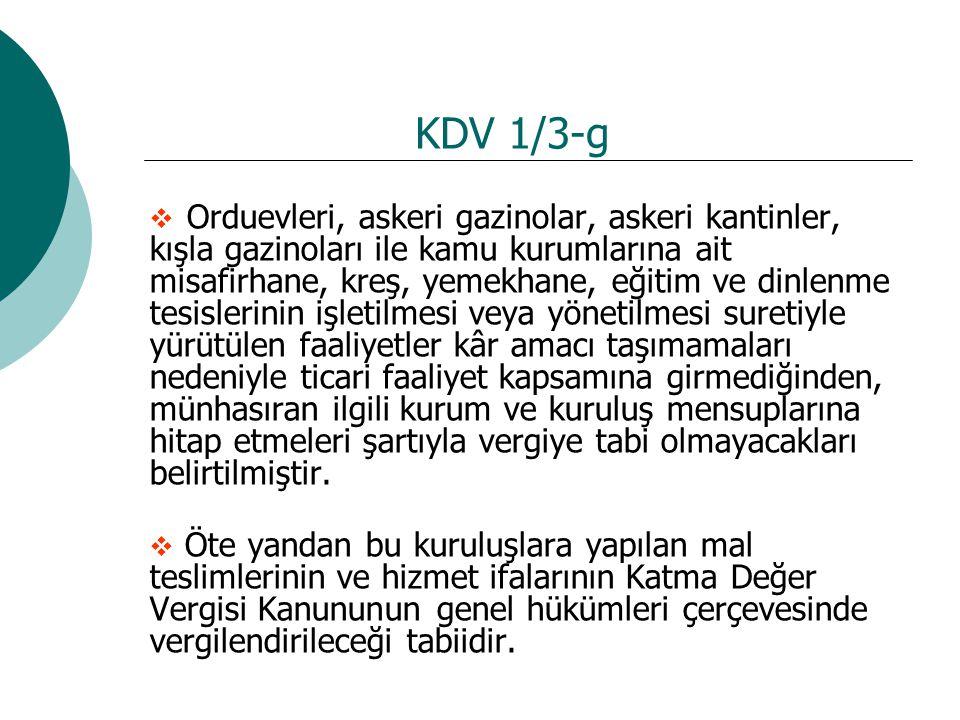 KDV 1/3-g  Orduevleri, askeri gazinolar, askeri kantinler, kışla gazinoları ile kamu kurumlarına ait misafirhane, kreş, yemekhane, eğitim ve dinlenme