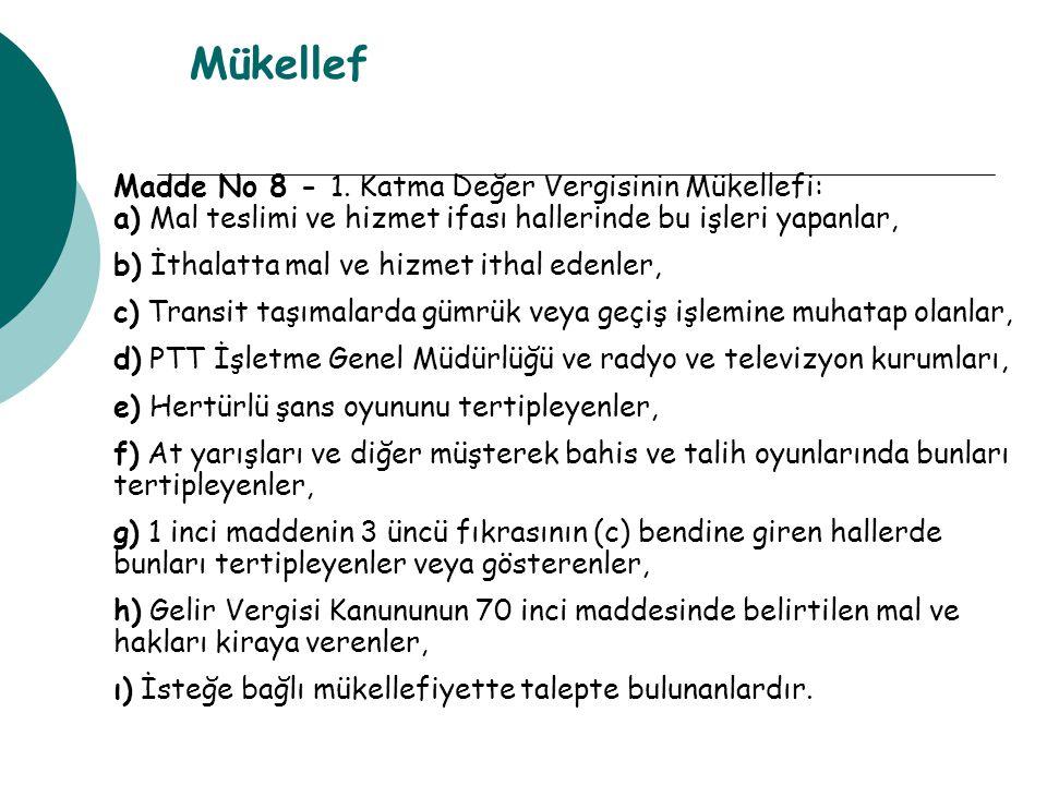 Mükellef Madde No 8 - 1.
