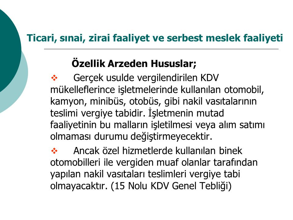 Transit Taşımacılık  Ticari çerçevede yapılan ve hem çıkış hem de varış yeri Türkiye dışında bulunan yani Türkiye coğrafi sınırlarından geçmeyen taşımacılık hizmetleri KDV'nin konusuna girmez.