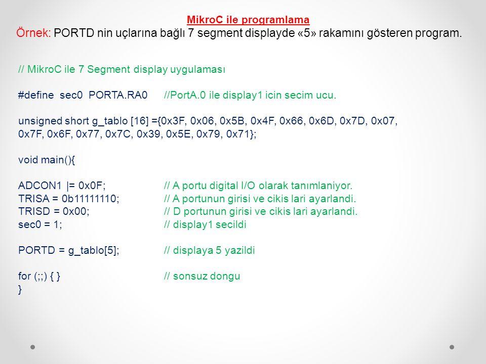 // MikroC ile 7 Segment display uygulaması #define sec0 PORTA.RA0//PortA.0 ile display1 icin secim ucu.