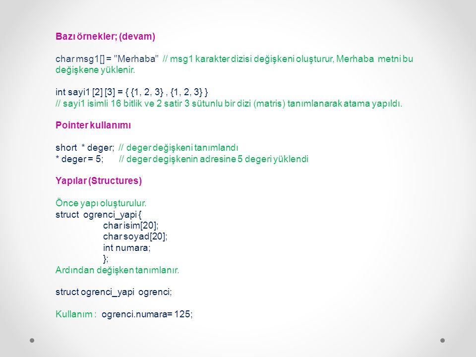 Bazı örnekler; (devam) char msg1[] =